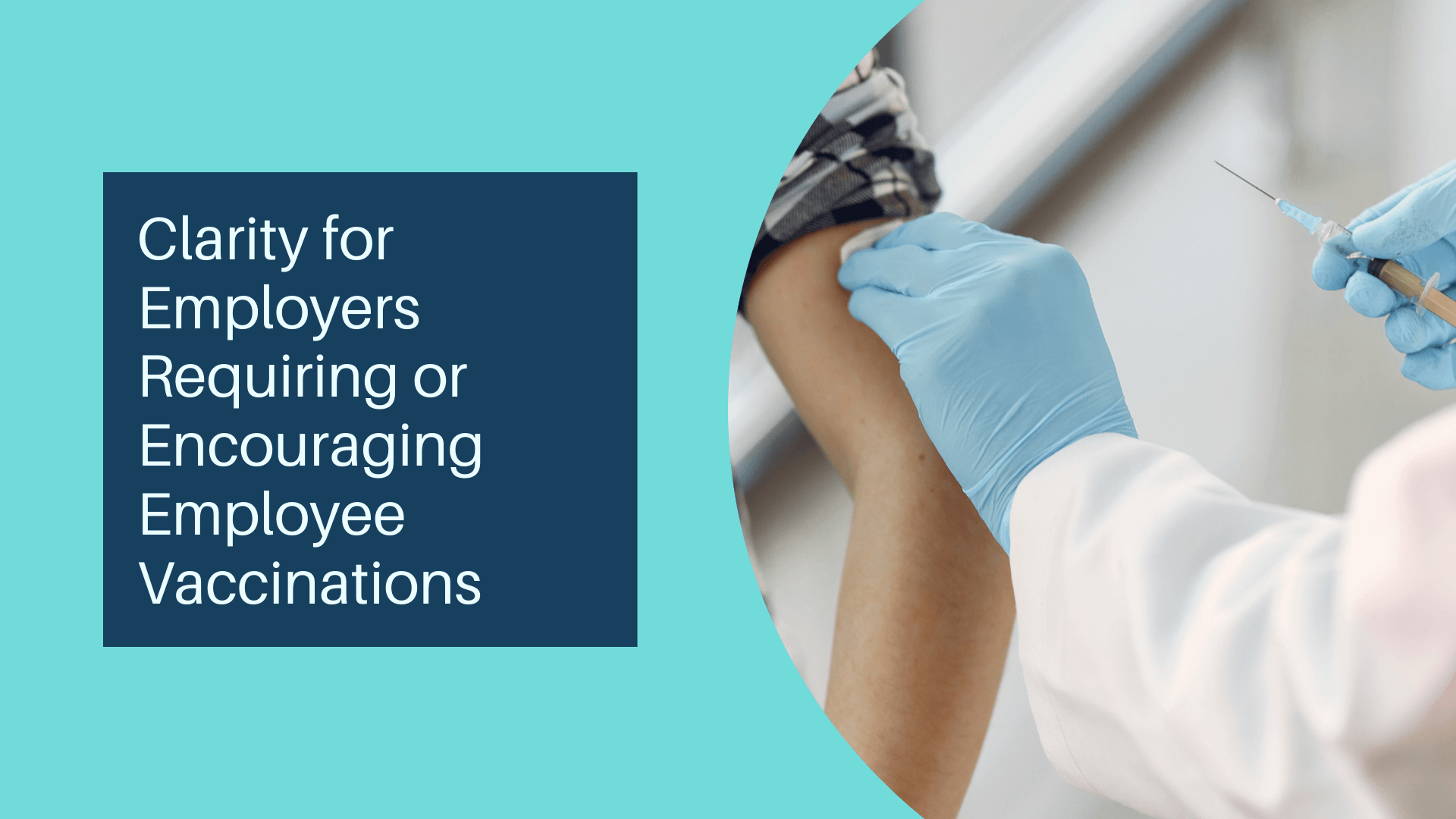 Symphony Employer Solutions Keeps YOUR Business Compliant ~ Clarity for Employers Requiring or Encouraging Employee Vaccinations