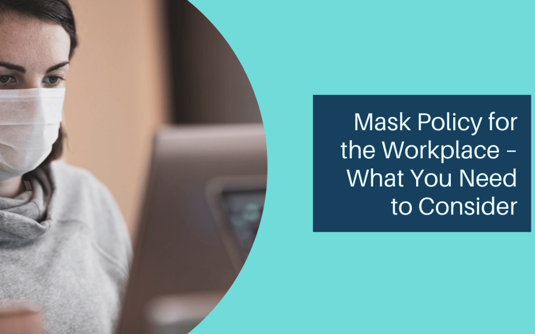 Mask Policy for the Workplace – What You Need to Consider