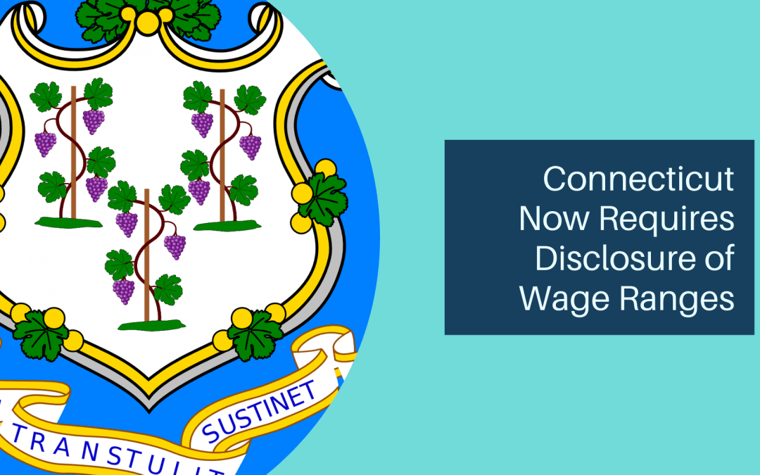 Connecticut Now Requires Disclosure of Wage Ranges