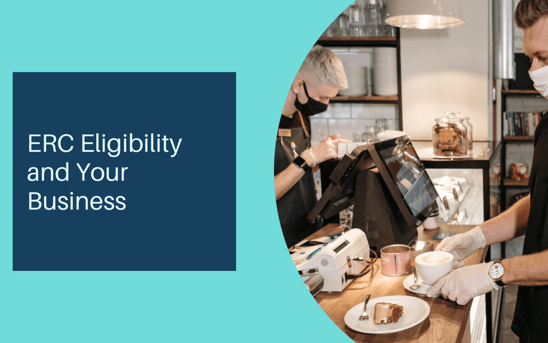 ERC Eligibility and Your Business