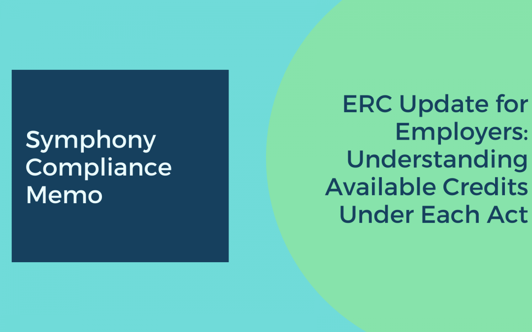 ERC Update for Employers: Understanding Available Credits under Each Act