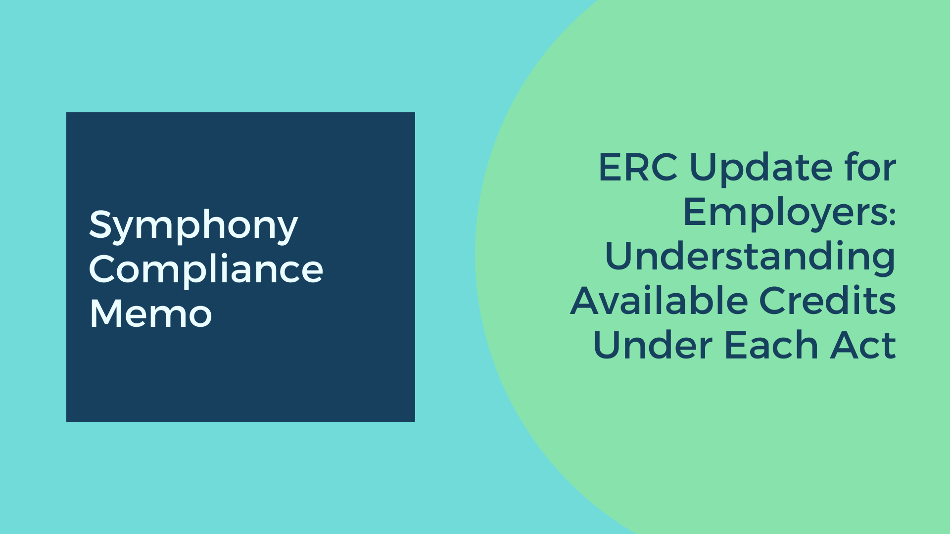 ERC Update for Employers ~ Symphony Employer Solutions Keeps YOUR Business Compliant